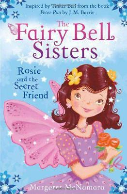 The Fairy Bell Sisters: Rosie and the Secret Friend by McNamara, Margaret   Pape