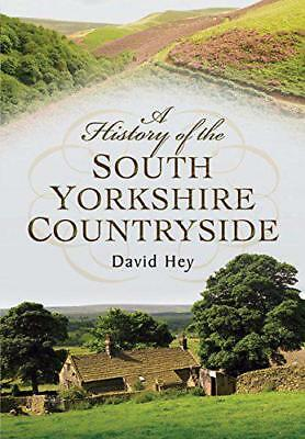 A History of the South Yorkshire Countryside by Hey, David   Paperback Book   97