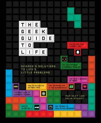 The Geek Guide to Life by Mun Keat Looi, Colin Stuart | Hardcover Book | 9780233