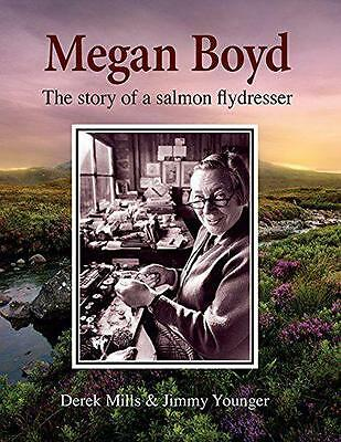 Megan Boyd: The Story of a Salmon Flydresser by Jimmy Younger, Derek Mills | Har