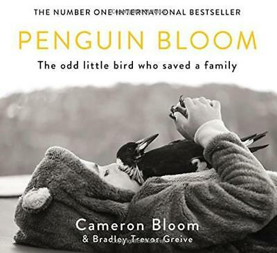 Penguin Bloom: The Odd Little Bird Who Saved a Family by Greive, Bradley Trevor,