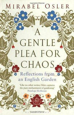 A Gentle Plea for Chaos by Mirabel Osler   Paperback Book   9781408817896   NEW