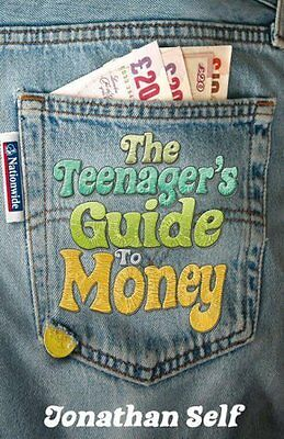 The Teenager's Guide to Money by Jonathan Self   Paperback Book   9781847242020