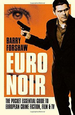 Euro Noir: The Pocket Essential Guide to European Crime Fiction, Film & TV: The