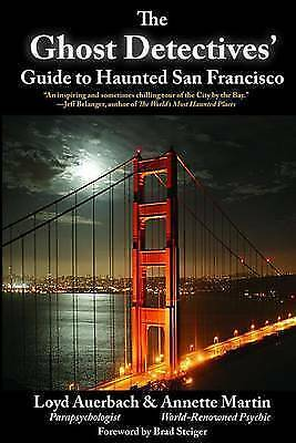 Ghost Detectives' Guide to Haunted San Francisco by Loyd Auerbach | Paperback Bo
