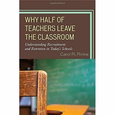 Why Half of Teachers Leave the Classroom: Understanding Recruitment and Retentio