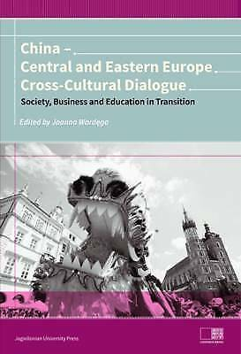 China - Central and Eastern Europe Cross-Cultura - Society, Business and Educati