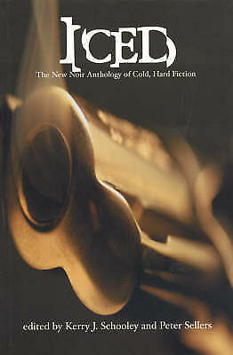 Iced: The New Noir Anthology of Cold, Hard Fiction by  | Paperback Book | 978189