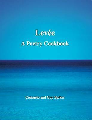 Levee: A Poetry Cookbook by Barker, Consuelo | Paperback Book | 9781908531629 |