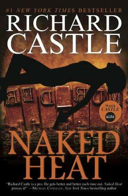 Naked Heat (Nikki Heat Series Book Two) by Richard Castle | Paperback Book | 978