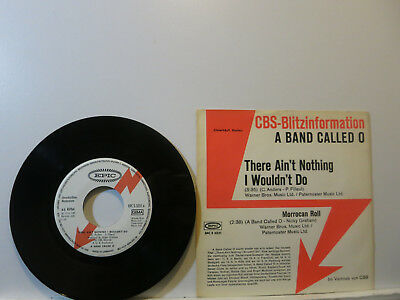 """A Band called O - There ain't Nothing I wouldn't do 7"""" 1975 CBD-BlitzinfoDemo NM"""