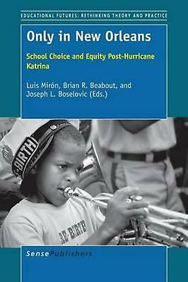 Only in New Orleans: School Choice and Equity Post-Hurricane Katrina (English) P