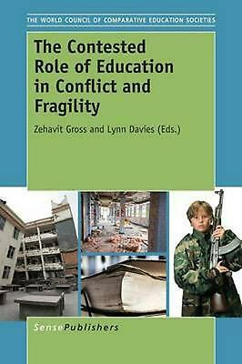 The Contested Role of Education in Conflict and Fragility by Zehavit Gross (Engl