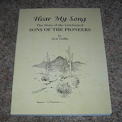 Hear My Song The Story of the Celebrated SONS OF THE PIONEERS book Ken Griffis