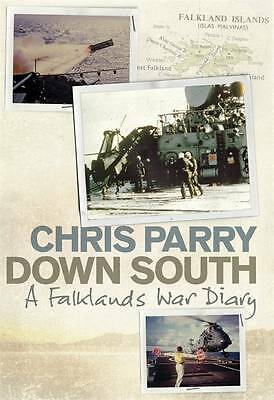 Down South A Falklands War Diary by Parry, Chris ( Author ) ON Feb-16-2012, Hard