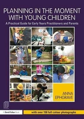 Planning in the Moment with Young Children: A Practical (Paperback) 113808039X