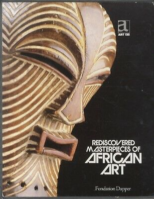 Rediscovered Masterpieces of African Art.