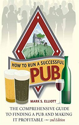 How to Run a Successful Pub: The Comprehensive Guide to Finding a Pub and Making