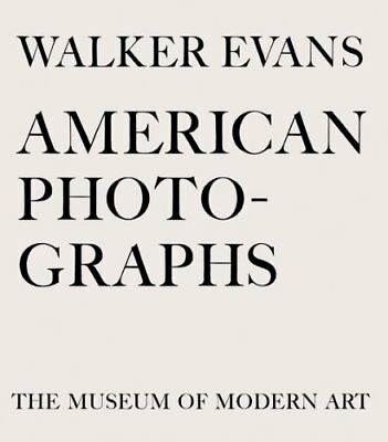 Walker Evans: American Photographs: 75th Anniversary Edition-Lincoln Kirstein, W
