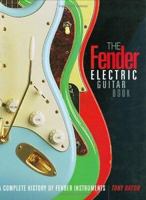 The Fender Electric Guitar Book: A Complete History of Fender Instruments-Tony B
