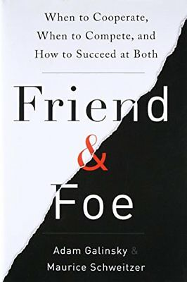 Friend & Foe: When to Cooperate, When to Compete, and How to Succeed at Both-Ada