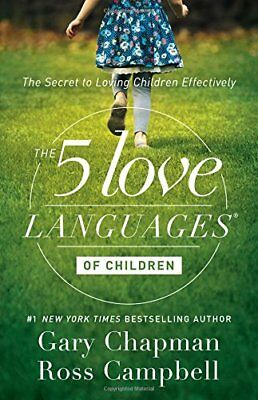 The 5 Love Languages of Children: The Secret to Loving Children Effectively-Gary