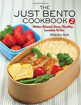The Just Bento Cookbook 2: Make-Ahead, Easy, Healthy Lunches to Go-Makiko Itoh