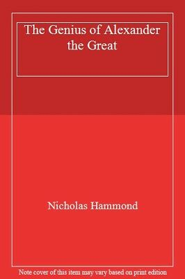 The Genius of Alexander the Great,Nicholas Hammond