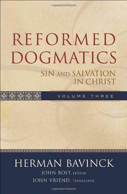 Reformed Dogmatics: v. 3: Sin and Salvation in Christ by Bavinck, Herman | Hardc