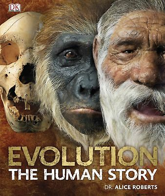 Evolution The Human Story, Roberts, Dr. Alice