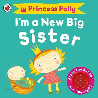 I'm a New Big Sister: A Princess Polly book, Li, Amanda