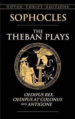 The Theban Plays: Oedipus Rex, Oedipus at Colonus and Antigone by Sophocles (Pa…