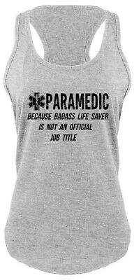 6deb72f1 Paramedic Because Bad@ss Life Saver Not Title Funny Ladies Tank Top EMT Tee  Z6