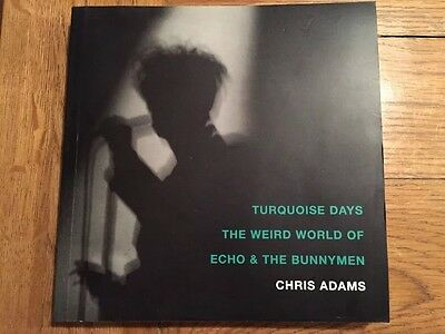 Turquoise Days - The Weird World of Echo and The Bunnymen Chris Adams Paperback
