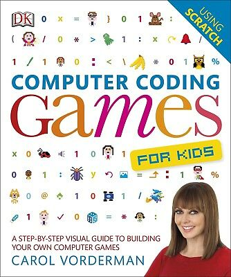 Computer Coding Games for Kids: A Step-by-Step Visual Guide to Building Your Own