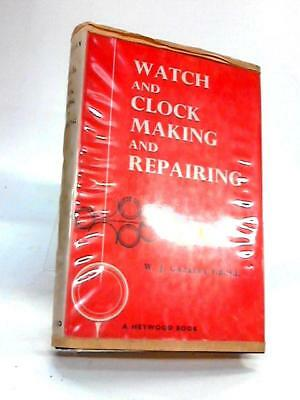 Watch and Clock Making and Repairing W.J. Gazeley 1965 Book 86899