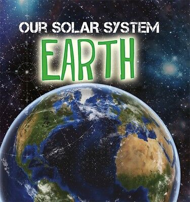 Earth (Our Solar System) (Hardcover), Wilkins, Mary-Jane, 9781526302830