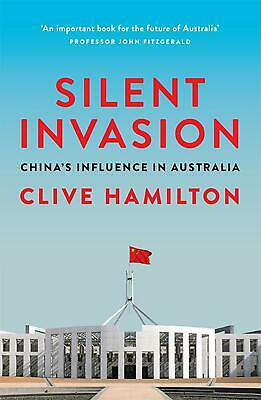 Silent Invasion: China's influence in Australia by Clive Hamilton Paperback Book