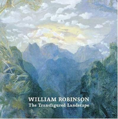William Robinson: The Transfigured Landscape by Deborah Hart Hardcover Book Free