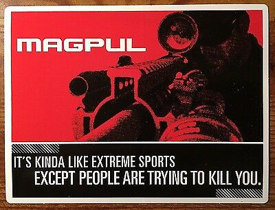 MAGPUL IT'S KINDA LIKE EXTREME SPORTS EXCEPT PEOPLE R TRYING TO KILL U Decal