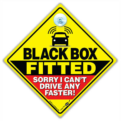 Black Box Fitted Sorry I Can't Drive Any Faster Car Sign, Black Box Car Sign