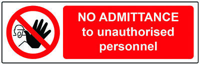 No entry / Admittance to Unauthorised Person SAFETY WARNING SIGN Stickers 3 Pack