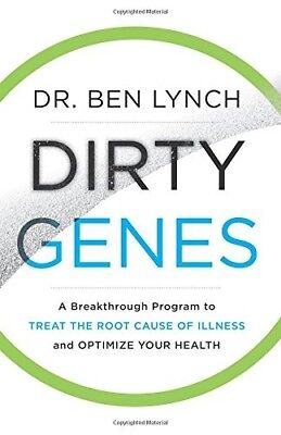 Dirty Genes A Breakthrough Program to Treat the Root Cause of Illness Optimize