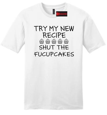 2797e15b1 My New Recipe Shut The Fucupcakes Funny Mens Soft T Shirt Rude Party Mean  Tee Z2