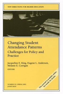 Changing Student Attendance Patterns: Challenges for Policy and Practice: New Di