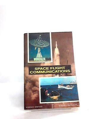 Space Flight Communications (Science Servic Unknown 1965 Book 07741