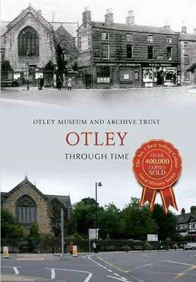 Otley Through Time by Otley Museum & Archive Trust | Paperback Book | 9781445618