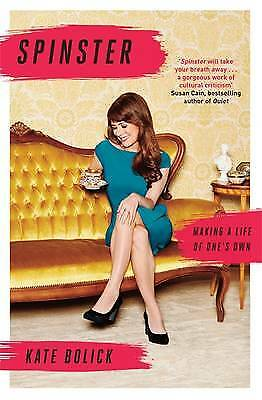 Spinster: Making a Life of One's Own, Bolick, Kate, New