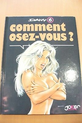 Superbe Bd  Adulte Comment Osez Vous - Dany N° 6  - Neuf !!