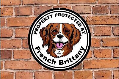 Property protected by French Brittany dog home round aluminum metal sign #C
